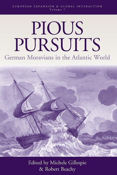 Pious Pursuits: German Moravians in the Atlantic World