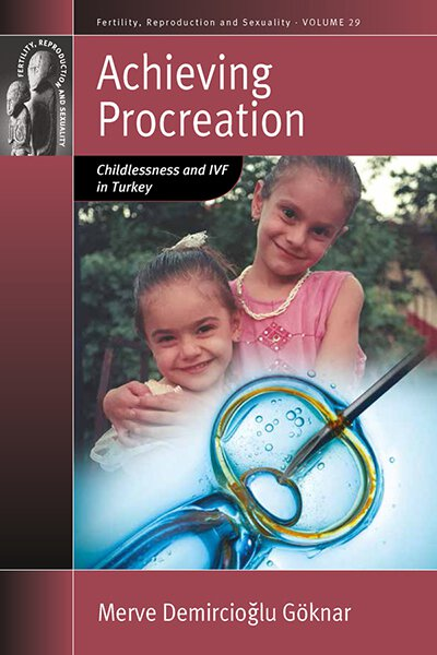Achieving Procreation: Childlessness and IVF in Turkey