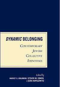 Dynamic Belonging: Contemporary Jewish Collective Identities