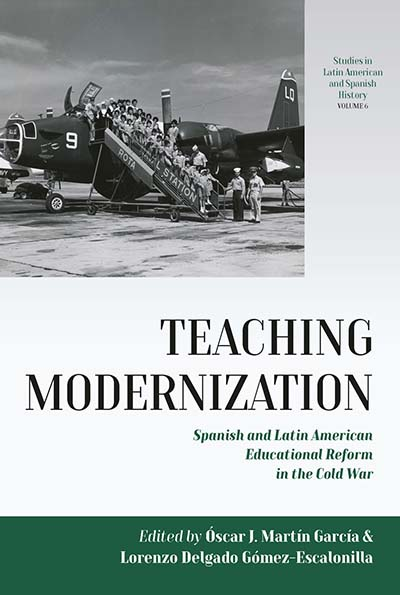 Teaching Modernization: Spanish and Latin American Educational Reform in the Cold War