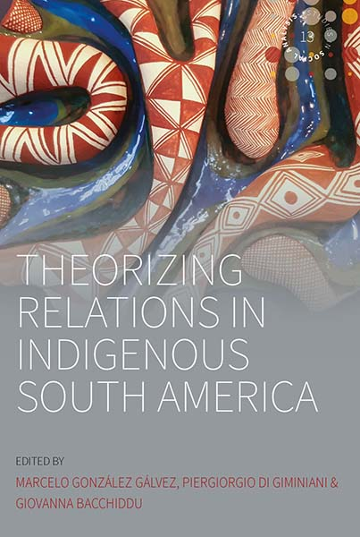 Theorizing Relations in Indigenous South America