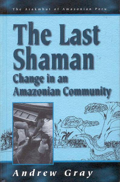 The Last Shaman: Change in an Amazonian Community