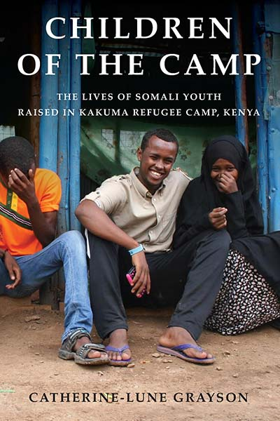 Children of the Camp: The Lives of Somali Youth Raised in Kakuma Refugee Camp, Kenya