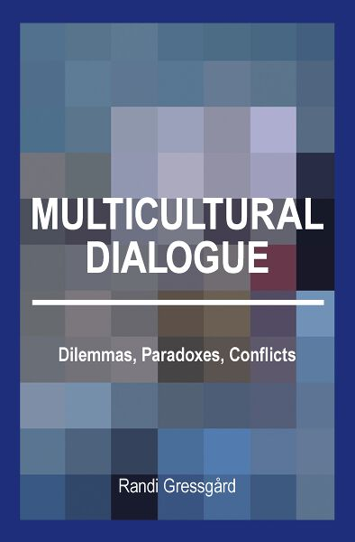 Multicultural Dialogue: Dilemmas, Paradoxes, Conflicts