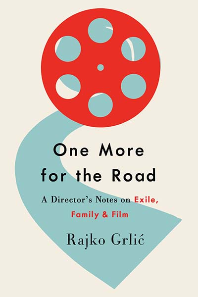 One More for the Road: A Director's Notes on Exile, Family, and Film