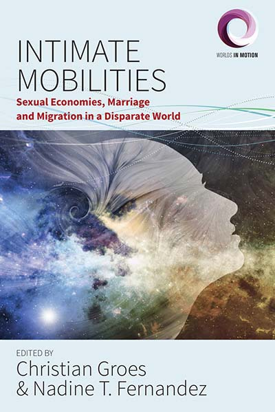 Intimate Mobilities: Sexual Economies, Marriage and Migration in a Disparate World
