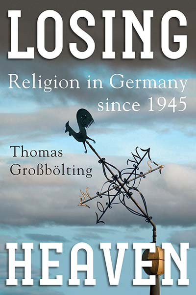 Losing Heaven: Religion in Germany since 1945