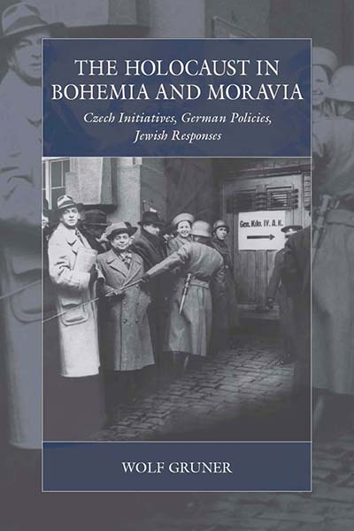 The Holocaust in Bohemia and Moravia: Czech Initiatives, German Policies, Jewish Responses