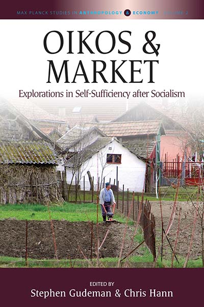 Oikos and Market: Explorations in Self-Sufficiency after Socialism