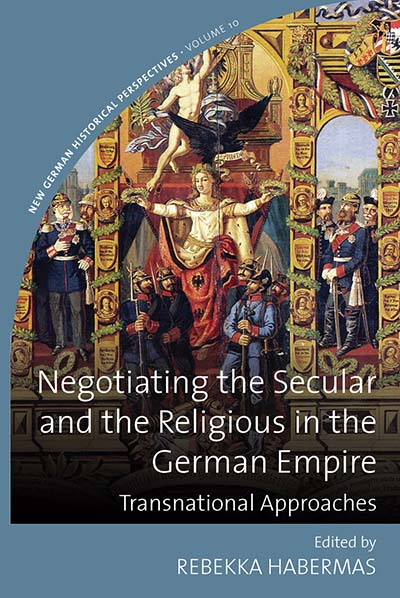 Negotiating the Secular and the Religious in the German Empire: Transnational Approaches