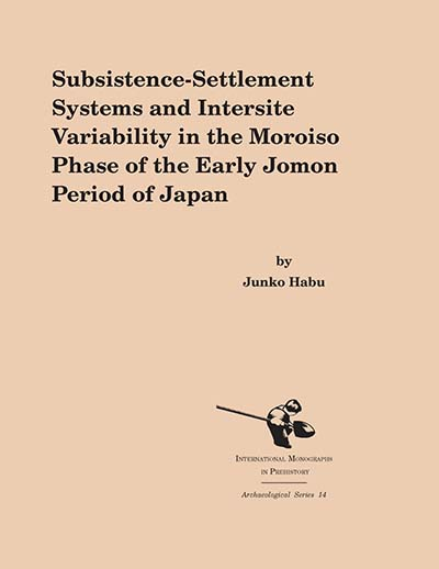 Subsistence-Settlement Systems and Intersite Variability in the Moroiso Phase of the Early Jomon Period of Japan