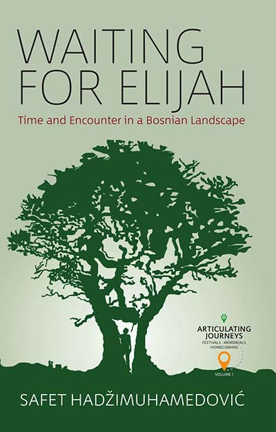 Waiting for Elijah: Time and Encounter in a Bosnian Landscape