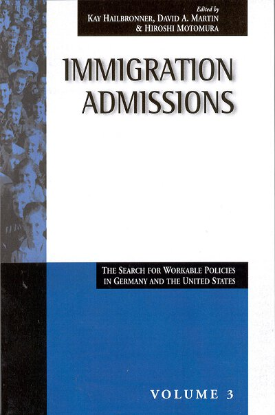 Immigration Admissions: The Search for Workable Policies in Germany and the United States