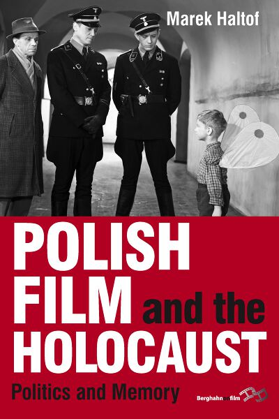 Polish Film and the Holocaust: Politics and Memory