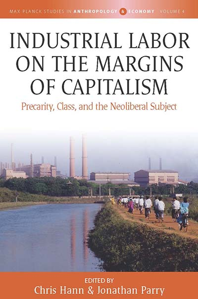 Industrial Labor on the Margins of Capitalism: Precarity, Class, and the Neoliberal Subject