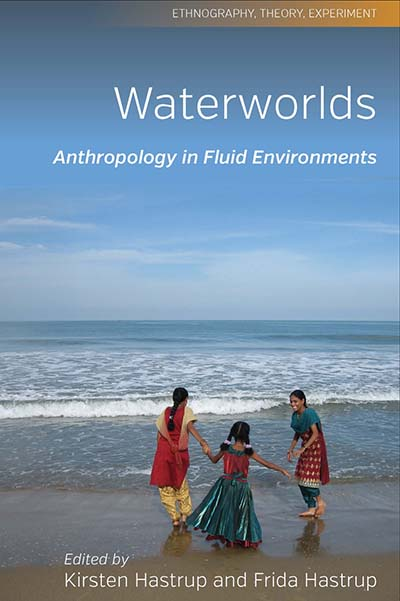 Waterworlds: Anthropology in Fluid Environments