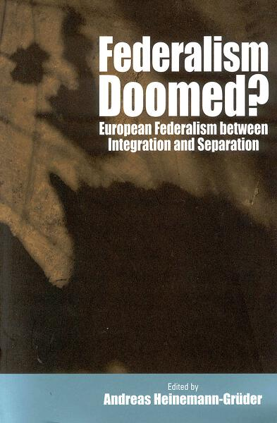 Federalism Doomed?: European Federalism between Integration and Separation