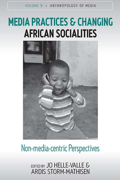 Media Practices and Changing African Socialities: Non-media-centric Perspectives