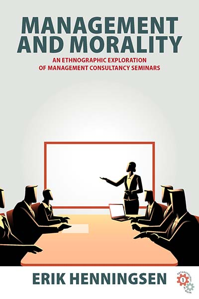 Management and Morality: An Ethnographic Exploration of Management Consultancy Seminars