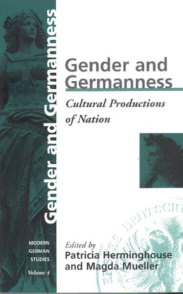 Gender and Germanness: Cultural Productions of Nation