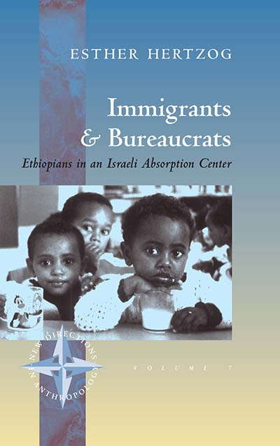 Immigrants and Bureaucrats: Ethiopians in an Israeli Absorption Center