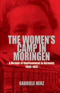 The Women's Camp in Moringen: A Memoir of Imprisonment in Germany 1936-1937