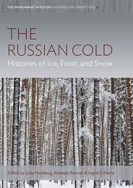 The Russian Cold: Histories of Ice, Frost, and Snow
