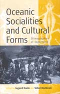 Oceanic Socialities and Cultural Forms: Ethnographies of Experience