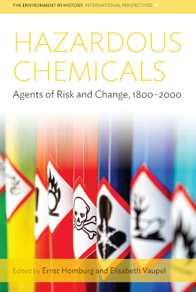 Hazardous Chemicals: Agents of Risk and Change, 1800-2000