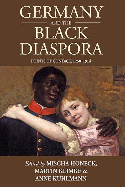 Germany and the Black Diaspora: Points of Contact, 1250-1914