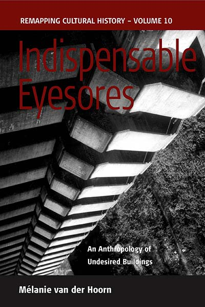Indispensable Eyesores: An Anthropology of Undesired Buildings