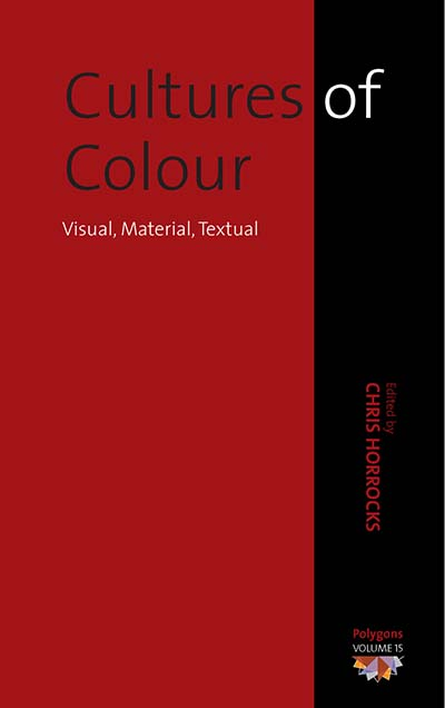 Cultures of Colour: Visual, Material, Textual