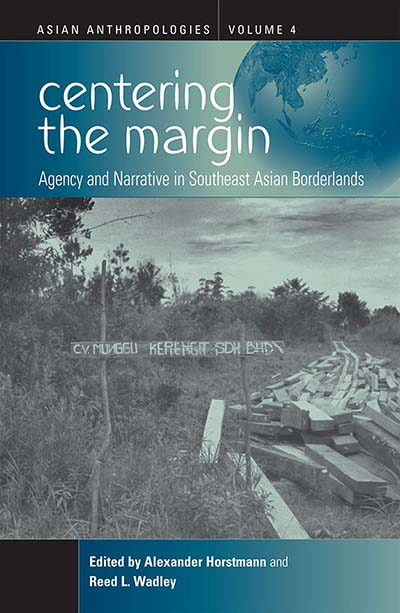 Centering the Margin: Agency and Narrative in Southeast Asian Borderlands