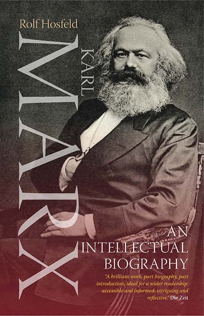 Karl Marx: An Intellectual Biography