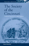 The Society of the Cincinnati: Conspiracy and Distrust in Early America
