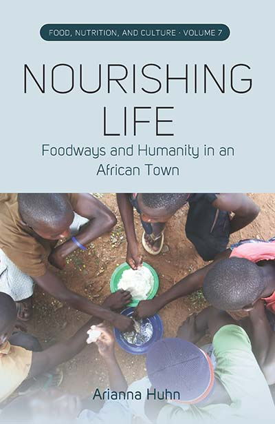 Nourishing Life: Foodways and Humanity in an African Town