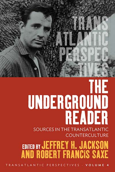 The Underground Reader: Sources in the Trans-Atlantic Counterculture