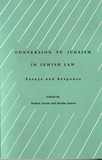 Conversion to Judaism in Jewish Law: Essays and Responsa