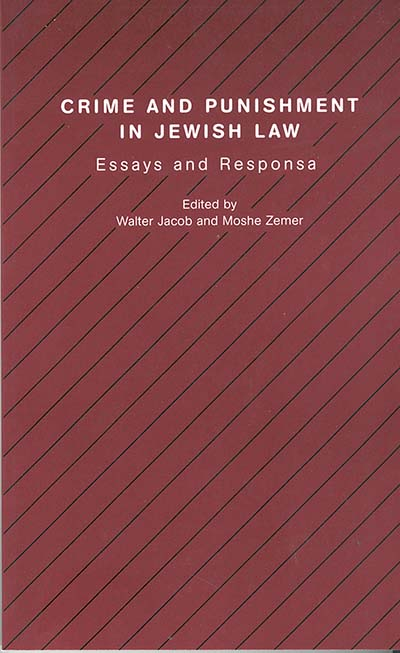 Crime and Punishment in Jewish Law: Essays and Responsa
