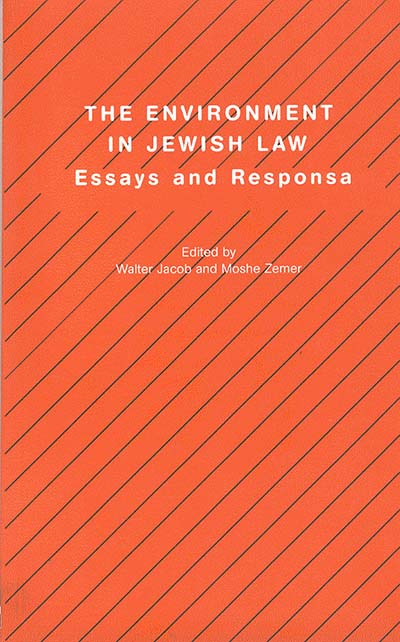 The Environment in Jewish Law: Essays and Responsa