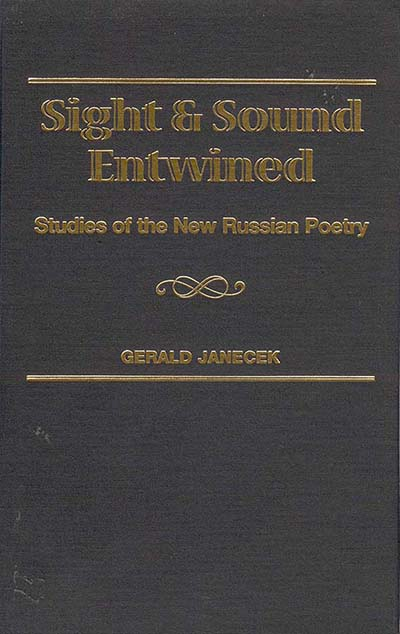 Sight and Sound Entwined: Studies of the New Russian Poetry