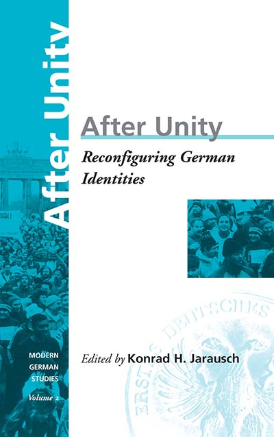 After Unity: Reconfiguring German Identities