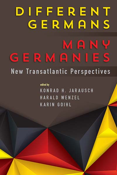 Different Germans, Many Germanies: New Transatlantic Perspectives
