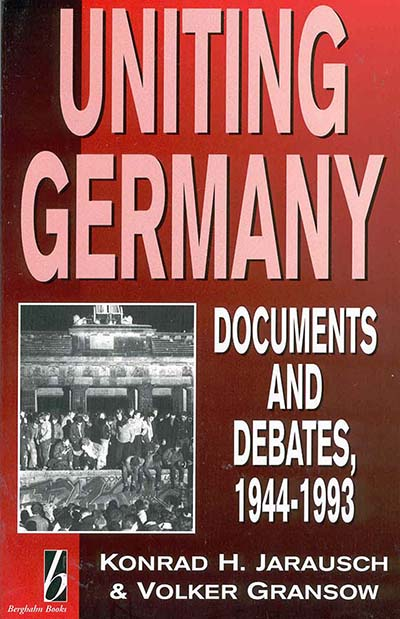Uniting Germany: Documents and Debates