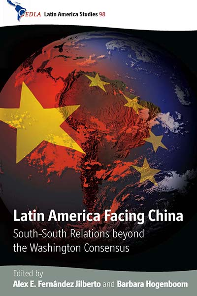Latin America Facing China: South-South Relations beyond the Washington Consensus