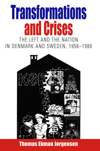 Transformations and Crises: The Left and the Nation in Denmark and Sweden, 1956-1980
