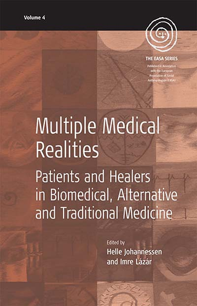Multiple Medical Realities: Patients and Healers in Biomedical, Alternative and Traditional Medicine