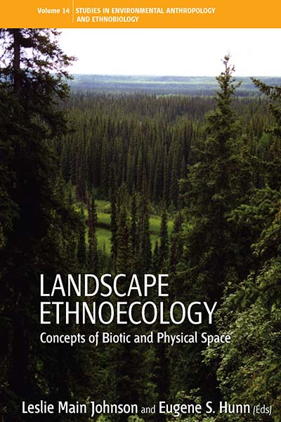 Landscape Ethnoecology: Concepts of Biotic and Physical Space