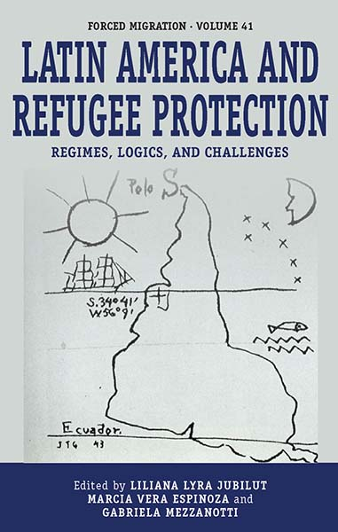 Latin America and Refugee Protection: Regimes, Logics and Challenges