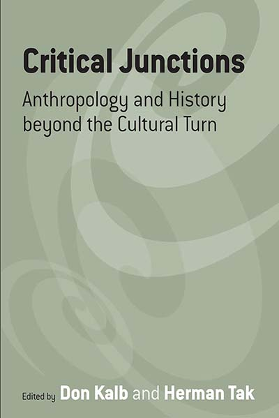 Critical Junctions: Anthropology and History beyond the Cultural Turn